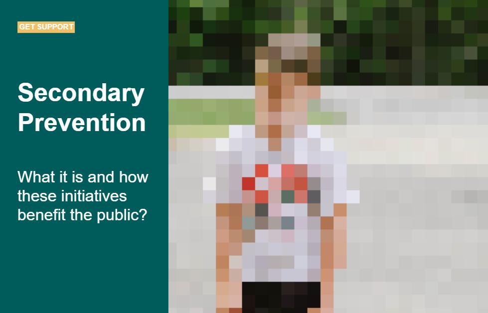 Secondary Prevention Initiatives