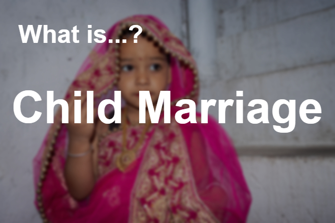 What is Child Marriage?